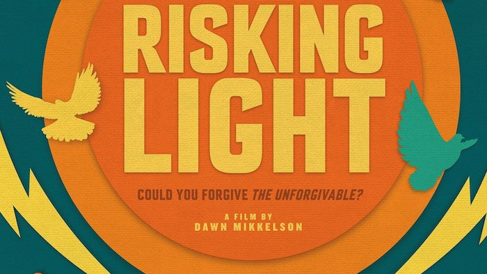Special Report: Could You Forgive The Unforgivable? Featuring 'Risking Light' Film-Makers Dawn Mikkelson, Miranda Wilson